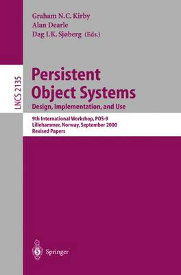 Persistent Object Systems: Design, Implementation, and Use: 9th International Workshop, POS-9, Lillehammer, Norway, September 6-8, 2000, Revised Papers - Lecture Notes in Computer Science 2135 (Paperback)