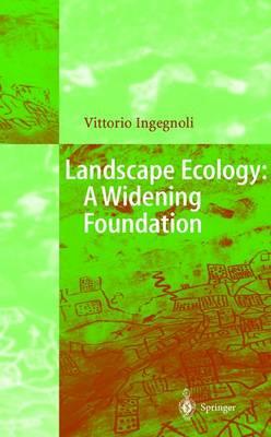Landscape Ecology: A Widening Foundation (Hardback)