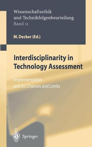 Interdisciplinarity in Technology Assessment: Implementation and its Chances and Limits - Ethics of Science and Technology Assessment 11 (Hardback)