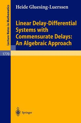 Linear Delay-Differential Systems with Commensurate Delays: An Algebraic Approach - Lecture Notes in Mathematics 1770 (Paperback)