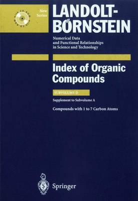 Compounds with 1 to 7 Carbon Atom (Supplement to Subvolume A) - Indexes 3D