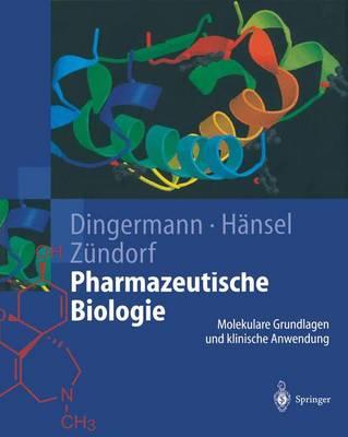 Pharmazeutische Biologie: Molekulare Grundlagen Und Klinische Anwendung (Hardback)