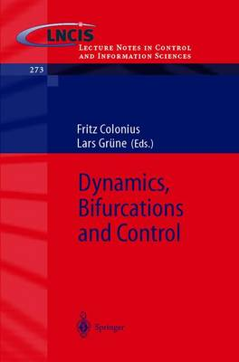 Dynamics, Bifurcations and Control - Lecture Notes in Control and Information Sciences 273 (Paperback)