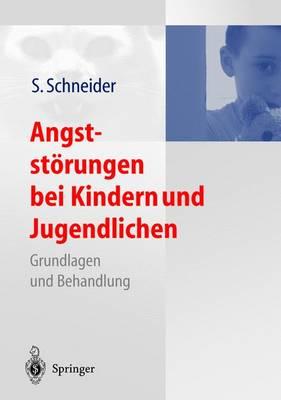 Angststarungen Bei Kindern Und Jugendlichen: Grundlagen Und Behandlung (Hardback)