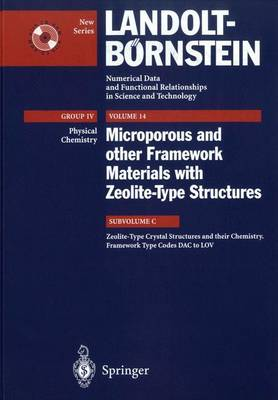 Zeolite-Type Crystal Structures and their Chemistry., Framework Type Codes DAC to LOV - Landolt-Boernstein: Numerical Data and Functional Relationships in Science and Technology - New Series 14C