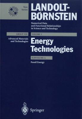 Fossil Energy - Landolt-Bornstein: Numerical Data and Functional Relationships in Science and Technology - New Series 3A