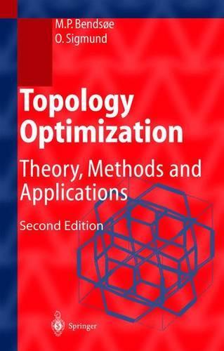 Topology Optimization: Theory, Methods, and Applications (Hardback)