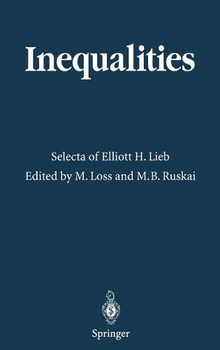 Inequalities: Selecta of Elliott H. Lieb (Hardback)