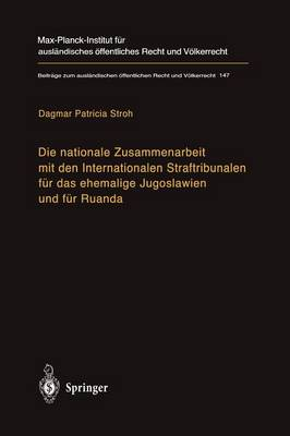 Die Nationale Zusammenarbeit Mit Den Internationalen Straftribunalen Fur Das Ehemalige Jugoslawien Und Fur Ruanda (Paperback)