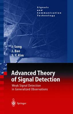 Advanced Theory of Signal Detection: Weak Signal Detection in Generalized Observations - Signals and Communication Technology (Hardback)
