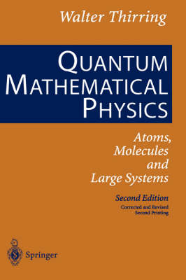 Quantum Mathematical Physics: Atoms, Molecules and Large Systems (Hardback)