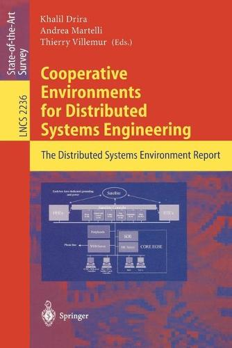 Cooperative Environments for Distributed Systems Engineering: The Distributed Systems Environment Report - Lecture Notes in Computer Science 2236 (Paperback)
