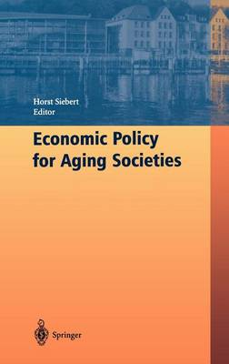 Economic Policy for Aging Societies (Hardback)
