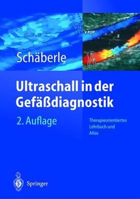 Ultraschall in Der Gefaadiagnostik: Therapieorientiertes Lehrbuch Und Atlas (Hardback)