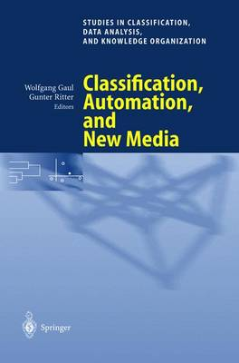 Classification, Automation, and New Media: Proceedings of the 24th Annual Conference of the Gesellschaft fur Klassifikation e.V., University of Passau, March 15-17, 2000 - Studies in Classification, Data Analysis, and Knowledge Organization (Paperback)