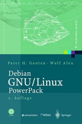 Debian Gnu/Linux: Grundlagen, Einrichtung Und Betrieb (2., Berarb. Aufl.) - X.Systems.Press (Hardback)