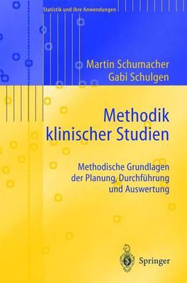 Methodik Klinischer Studien: Methodische Grundlagen Der Planung, Durchfhrung Und Auswertung - Statistik Und Ihre Anwendungen (Paperback)