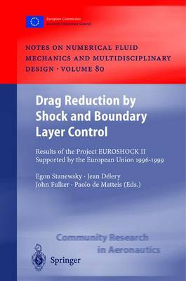 Drag Reduction by Shock and Boundary Layer Control: Results of the Project EUROSHOCK II. Supported by the European Union 1996-1999 - Notes on Numerical Fluid Mechanics and Multidisciplinary Design 80 (Hardback)
