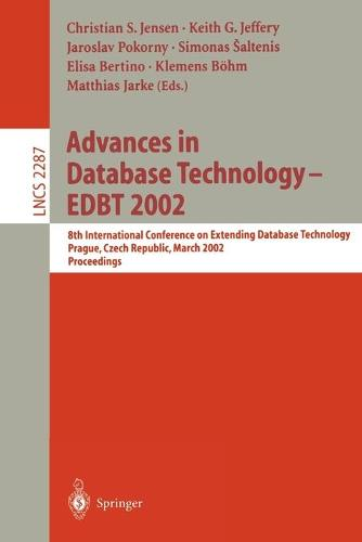 Advances in Database Technology - EDBT 2002: 8th International Conference on Extending Database Technology, Prague, Czech Republic, March 25-27, Proceedings - Lecture Notes in Computer Science 2287 (Paperback)