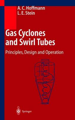 Gas Cyclones and Swirl Tubes: Principles, Design and Operation (Hardback)