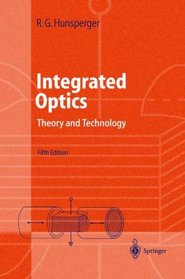 Integrated Optics: Theory and Technology - Advanced Texts in Physics (Hardback)