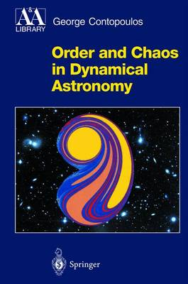 Order and Chaos in Dynamical Astronomy - Astronomy and Astrophysics Library (Hardback)