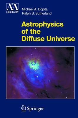 Astrophysics of the Diffuse Universe - Astronomy and Astrophysics Library (Hardback)