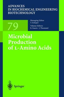 Microbial Production of L-Amino Acids - Advances in Biochemical Engineering/Biotechnology 79 (Hardback)
