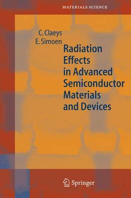 Radiation Effects in Advanced Semiconductor Materials and Devices - Springer Series in Materials Science 57 (Hardback)