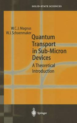 Quantum Transport in Submicron Devices: A Theoretical Introduction - Springer Series in Solid-State Sciences 137 (Hardback)