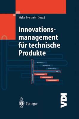 Innovationsmanagement F r Technische Produkte: Systematische Und Integrierte Produktentwicklung Und Produktionsplanung - VDI-Buch (Hardback)