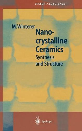 Nanocrystalline Ceramics: Synthesis and Structure - Springer Series in Materials Science 53 (Hardback)