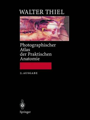 Photographischer Atlas Der Praktischen Anatomie (Hardback)