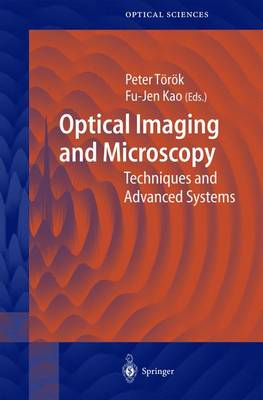 Optical Imaging and Microscopy: Techniques and Advanced Systems - Springer Series in Optical Sciences v. 87 (Hardback)
