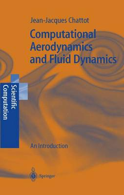 Computational Aerodynamics and Fluid Dynamics: An Introduction - Scientific Computation (Hardback)