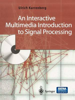 An Interactive Multimedia Introduction to Signal Processing (Paperback)