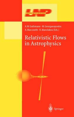 Relativistic Flows in Astrophysics - Lecture Notes in Physics 589 (Hardback)