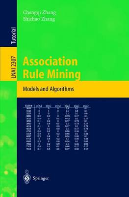 Association Rule Mining: Models and Algorithms - Lecture Notes in Computer Science 2307 (Paperback)