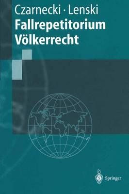 Fallrepetitorium Vvlkerrecht - Springer-Lehrbuch (Paperback)