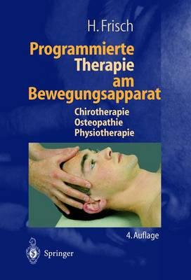 Programmierte Therapie Am Bewegungsapparat: Chirotherapie - Osteopathie - Physiotherapie (Hardback)