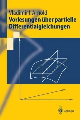Vorlesungen ber Partielle Differentialgleichungen - Springer-Lehrbuch (Hardback)