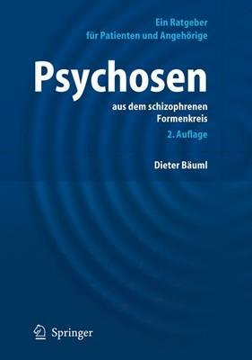 Psychosen Aus Dem Schizophrenen Formenkreis: Ein Ratgeber Fur Patienten Und Angehorige (Paperback)