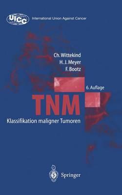 Tnm Klassifikation Maligner Tumoren - Uicc International Union Against Cancer (Paperback)