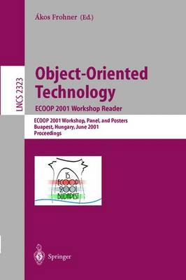Object-Oriented Technology: ECOOP 2001 Workshop Reader: ECOOP 2001 Workshops, Panel, and Posters, Budapest, Hungary, June 18-22, 2001. Proceedings - Lecture Notes in Computer Science 2323 (Paperback)