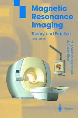 Magnetic Resonance Imaging: Theory and Practice (Hardback)