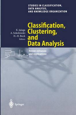 Classification, Clustering, and Data Analysis: Recent Advances and Applications - Studies in Classification, Data Analysis, and Knowledge Organization (Paperback)