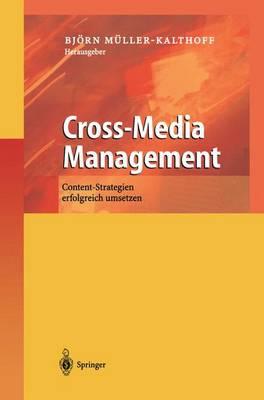 Cross-Media Management: Content-Strategien Erfolgreich Umsetzen (Hardback)