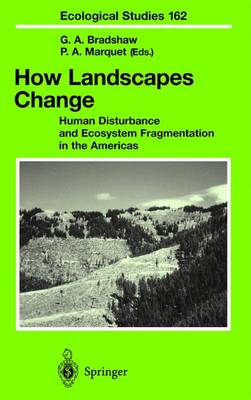 How Landscapes Change: Human Disturbance and Ecosystem Fragmentation in the Americas - Ecological Studies 162 (Hardback)