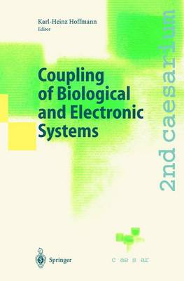 Coupling of Biological and Electronic Systems: Proceedings of the 2nd caesarium, Bonn, November 1-3, 2000 (Hardback)