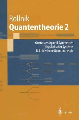Quantentheorie 2: Quantisierung Und Symmetrien Physikalischer Systeme Relativistische Quantentheorie - Springer-Lehrbuch (Hardback)